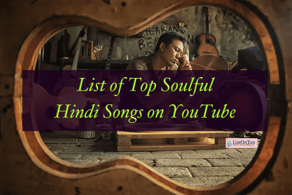 List Of Top Soulful Hindi Songs On Youtube Listontop Best romantic songs list 2020. list of top soulful hindi songs on